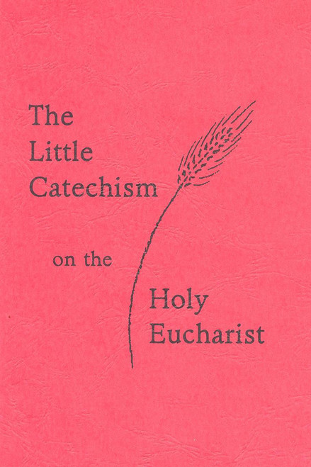 Little Catechism Of The Eucharist