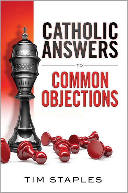 Catholic Answers to Common Objections