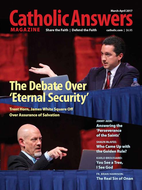 Catholic Answers Magazine - March/April 2017 Issue