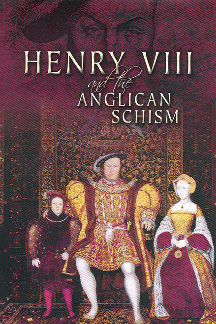 Henry VIII and the Anglican Schism