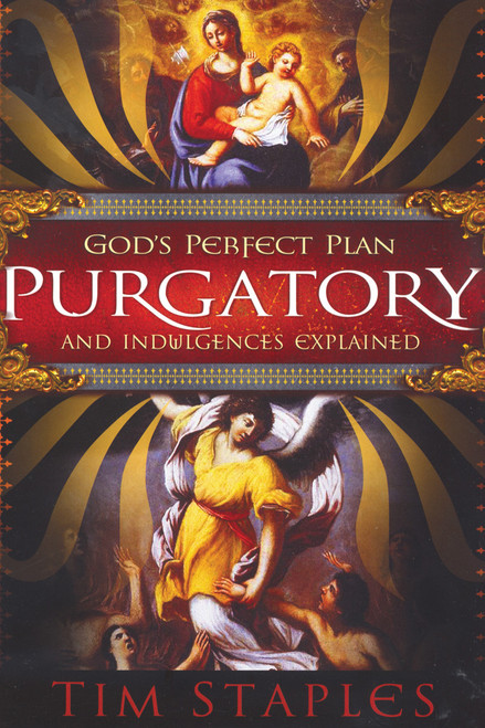 God's Perfect Plan: Purgatory and Indulgences Explained