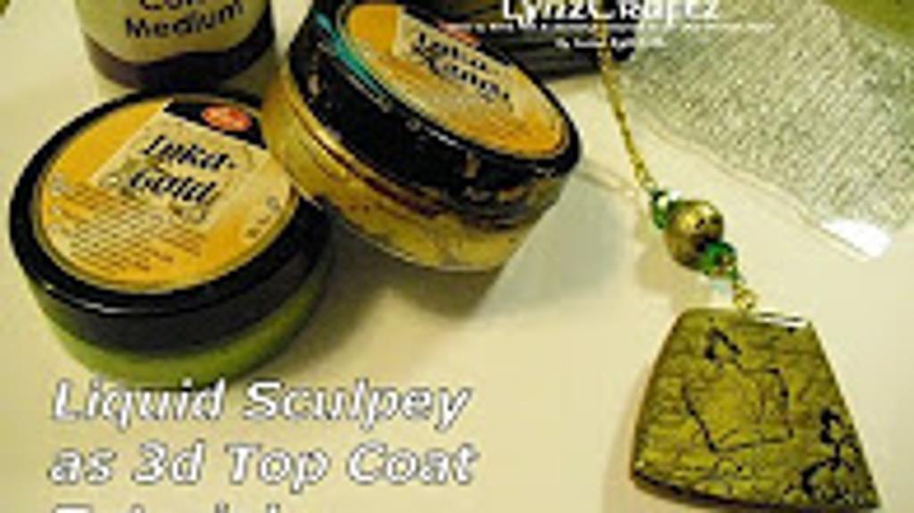 Liquid Sculpey as a 3D Top Coat Video