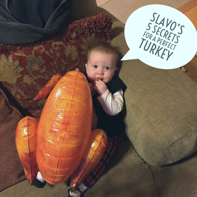 ​Slavo's 5 Tips for the Perfect Thanksgiving Turkey