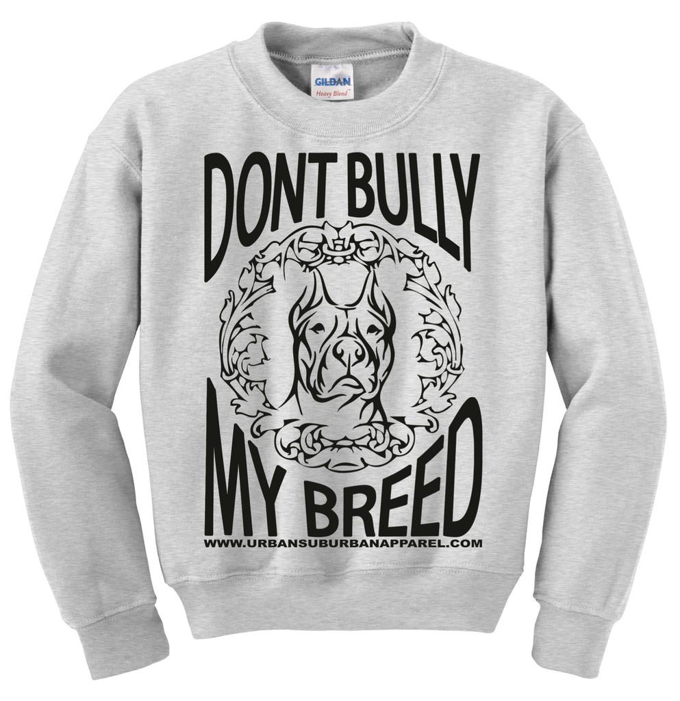 DON'T BULLY MY BREED Unisex Crew Sweatshirt