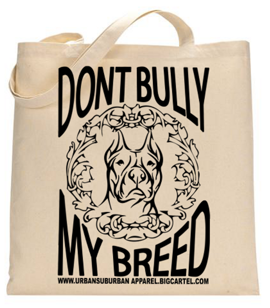 DON'T BULLY MY BREED Tote