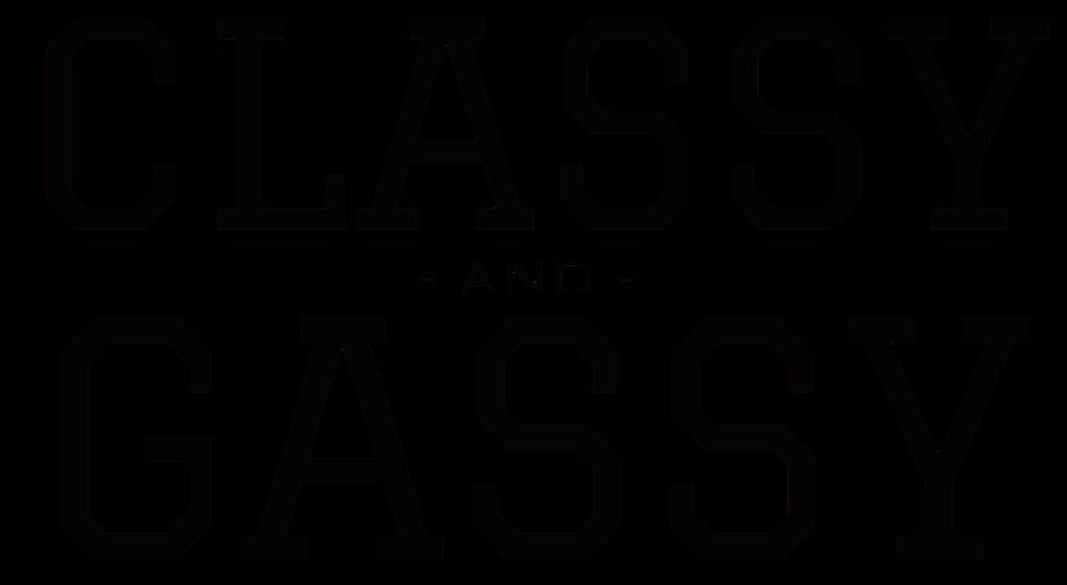 CLASSY & GASSY
