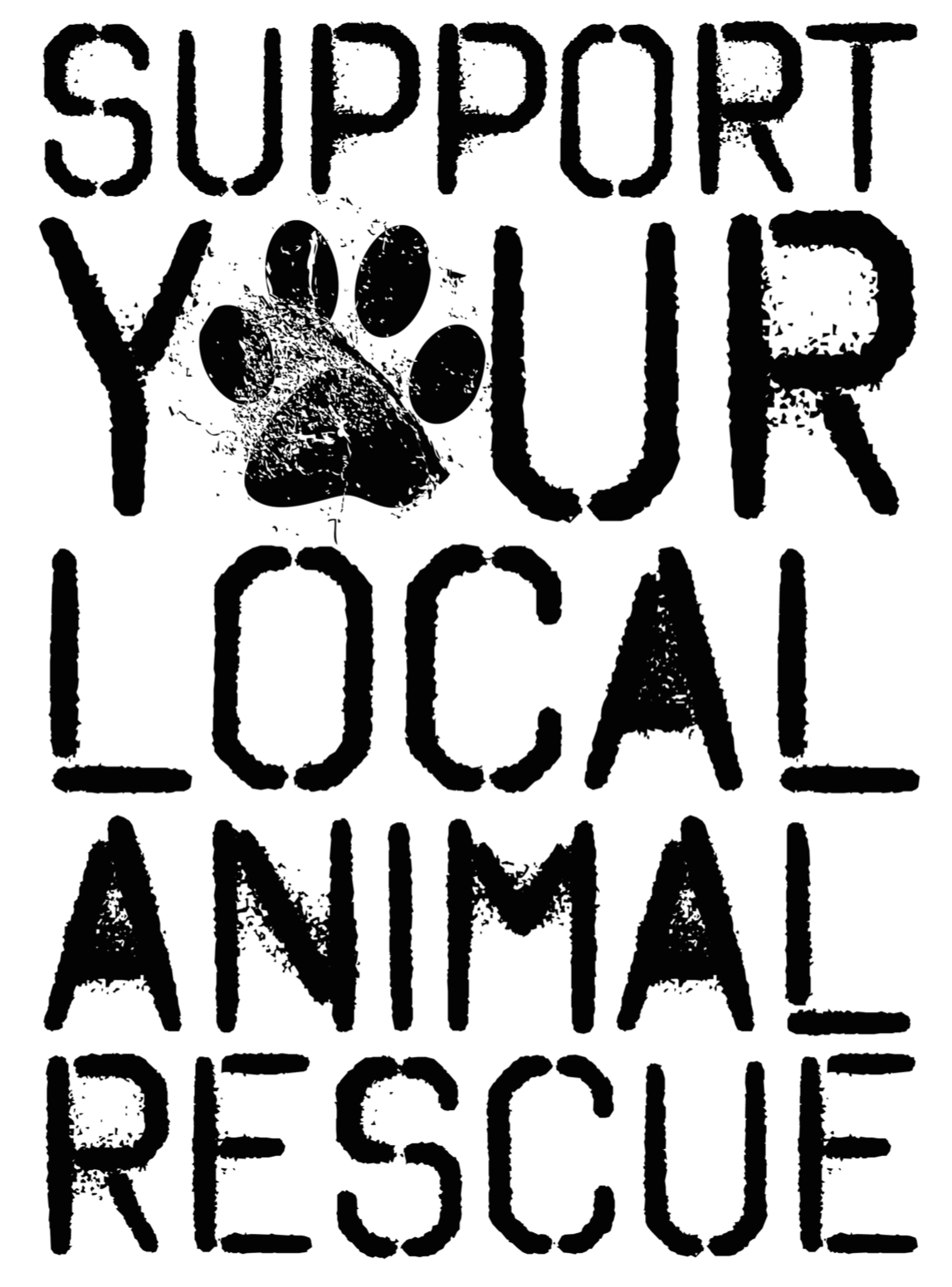SUPPORT YOUR LOCAL ANIMAL RESCUE