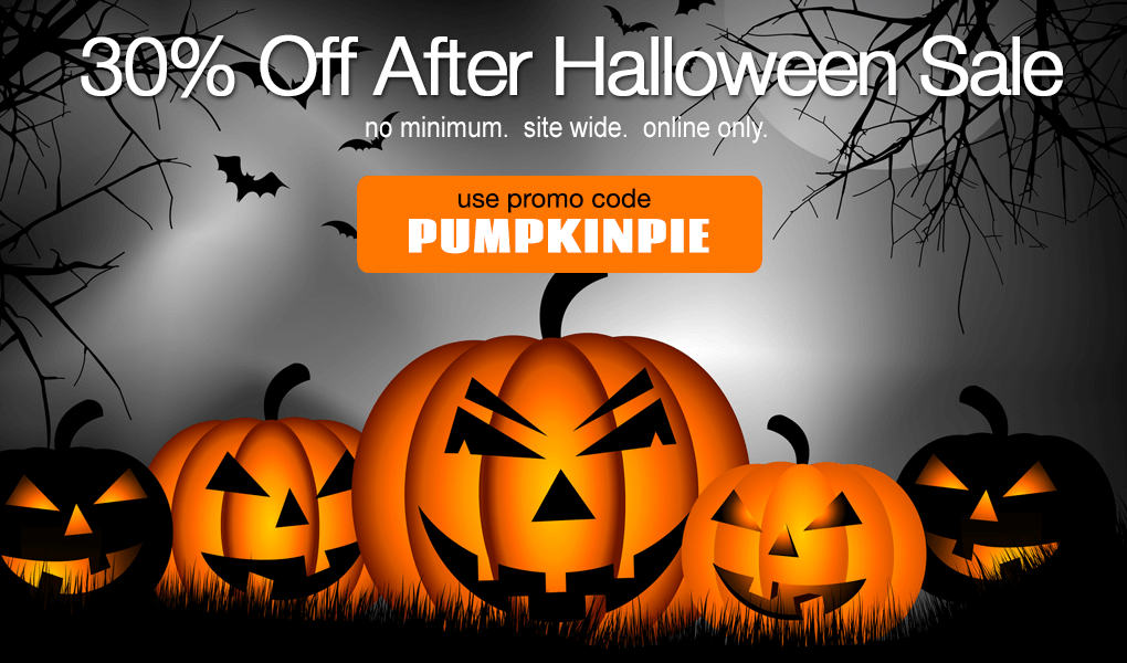 After Halloween Sale.  30% Off.