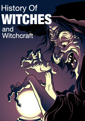 History of Witches and Witchcraft