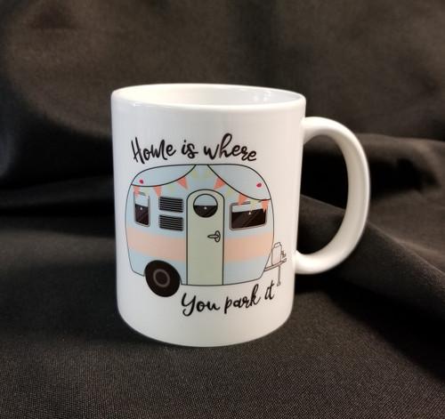 HOME IS WHERE YOU PARK IT COFFEE MUG