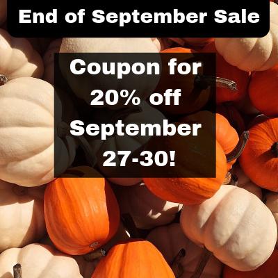 End of September Sale! Coupon inside!