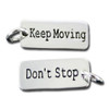 Keep Moving, Don't Stop Motivational Charm