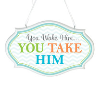 You Wake Him Nursery Sign Blue