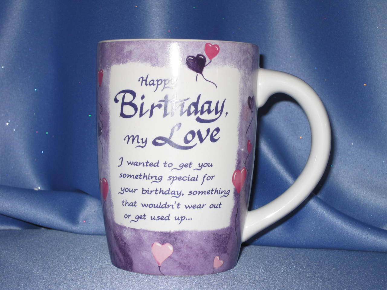 Happy Birthday My Love Mug.