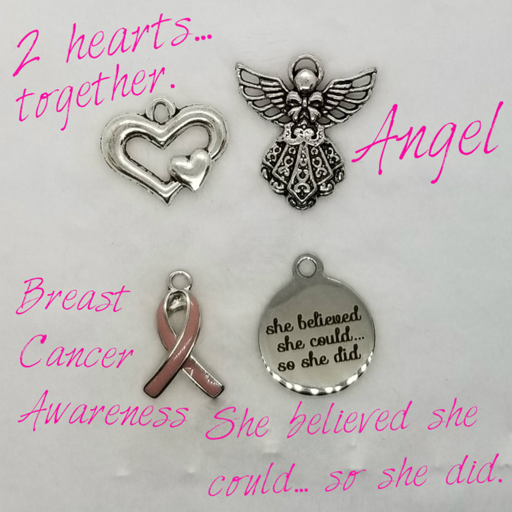Starting with top left:  Two heart, together - Angel - Breast Cancer Awareness - She believed she could, so she did.
