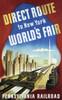 Art Prints of Direct Route to New York World's Fair, 1939, Pennsylvania Railroad