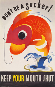 Art Prints of Don't Be a Sucker, Keep Your Mouth Shut, War & Propaganda Posters