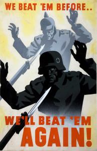 Art Prints of We Beat 'Em Before, We'll Beat 'Em Again, War & Propaganda Posters