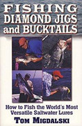 Fishing Diamond Jigs & Bucktails by Tom Migdalski - 781580801538