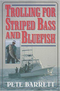 Trolling For Striped Bass and Bluefish by Pete Barrett - 781580801453