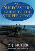 The Surfcaster's Guide To The Striper Coast By D.J. Muller - 781580801446