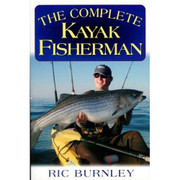 The Complete Kayak Fisherman By Ric Burnley - 781580801477