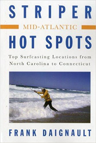 Striper Hot Spots-Mid Atlantic: NC to CT By Frank Daignault - 781580801644