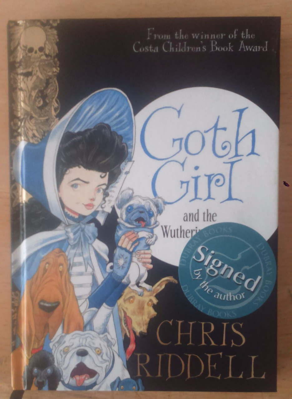Riddell, Chris - SIGNED Goth Girl and the Wuthering Fright UK HC First Edition 2015