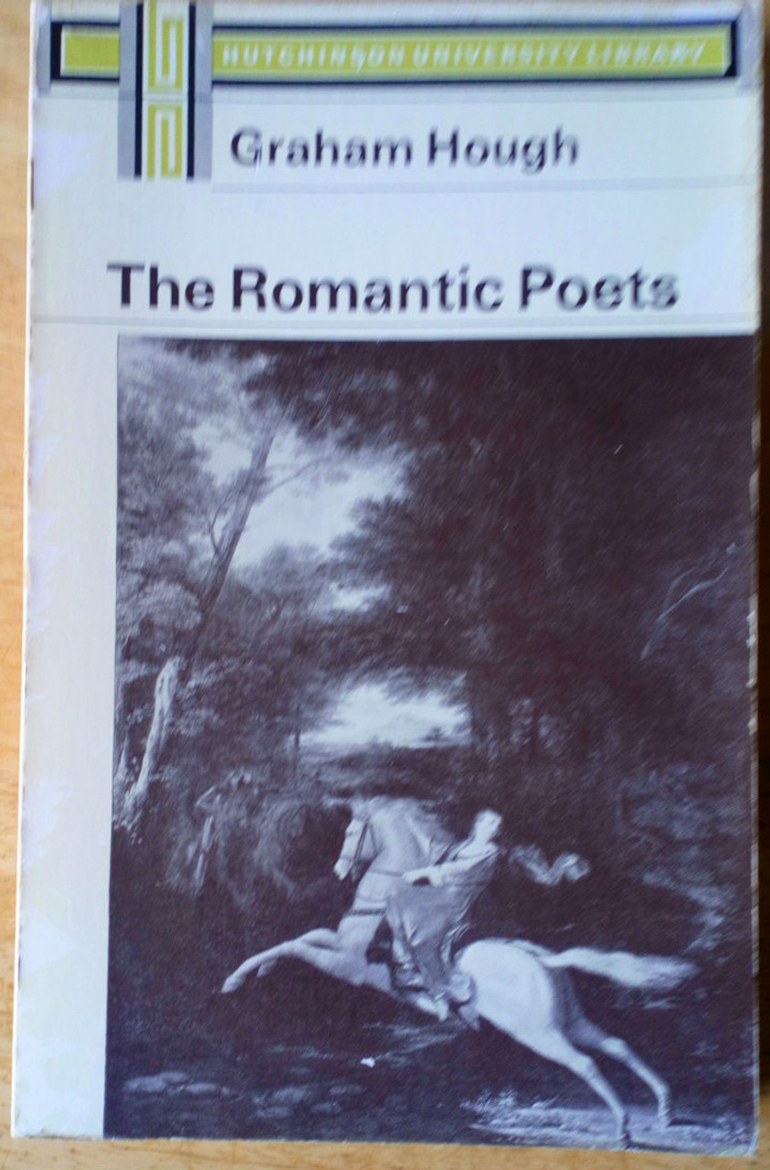 Hough, Graham - The Romantic Poets - Literary Criticism - Keats Wordsworth  Shelley Coleridge Byron