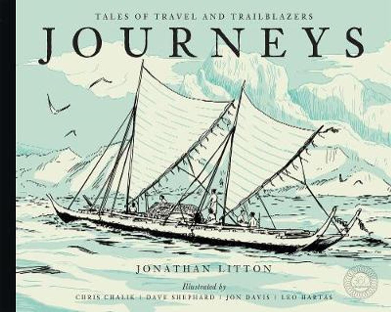 Litton, Jonathan - Journeys : Tales of Travel & Trailblazers - Childrens Explorers Illustrated HB 2018
