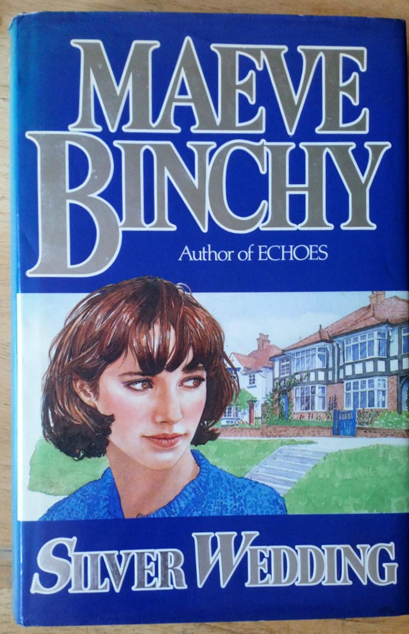 Binchy, Maeve - Silver Wedding - SIGNED - HB First Edition - 1987