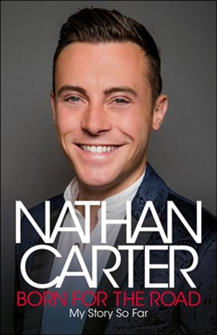 Carter, Nathan - SIGNED - Born for the Road - My story so far - HB 2018 Autobiography - Country Music BRAND NEW
