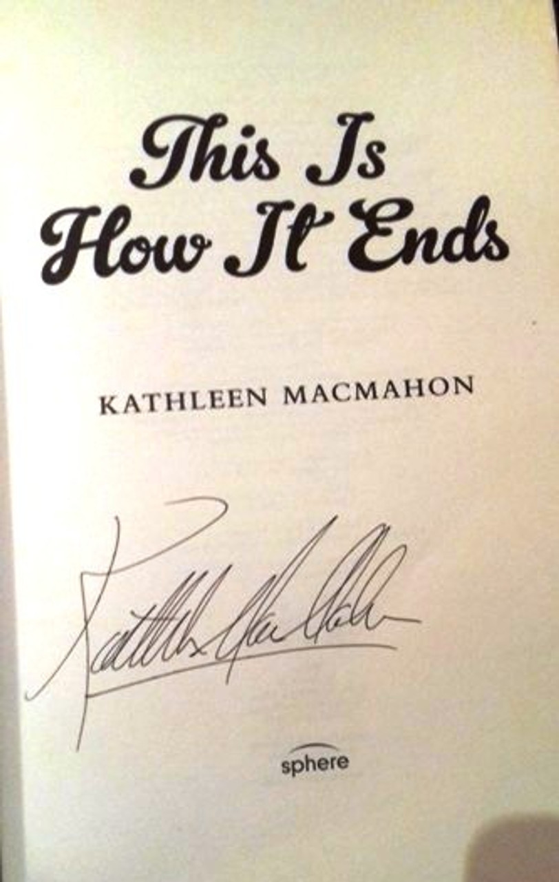 Kathleen MacMahon / This Is How It Ends (Large Paperback) (Signed by the Author) (2)