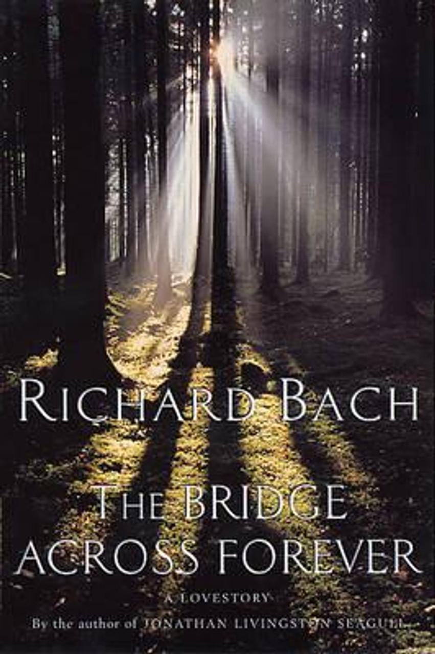 Bach, Richard / The Bridge Across Forever