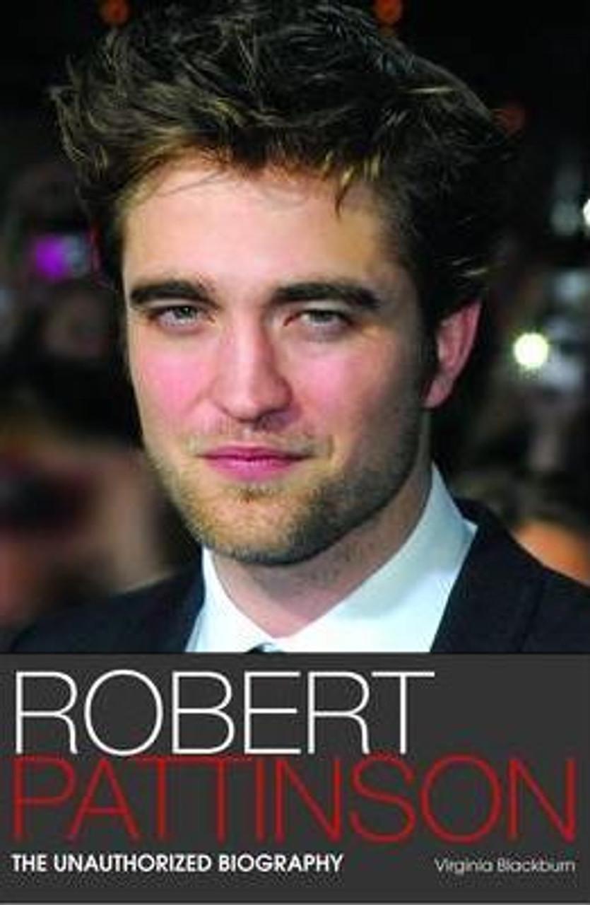 Blackburn, Virginia / Robert Pattinson : The Unauthorized Biography
