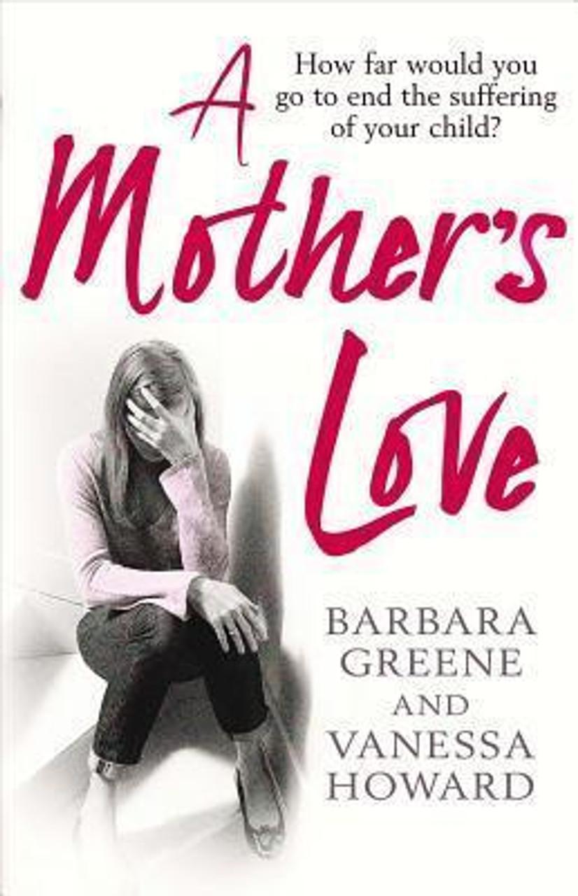 Greene, Barbara / A Mother's Love