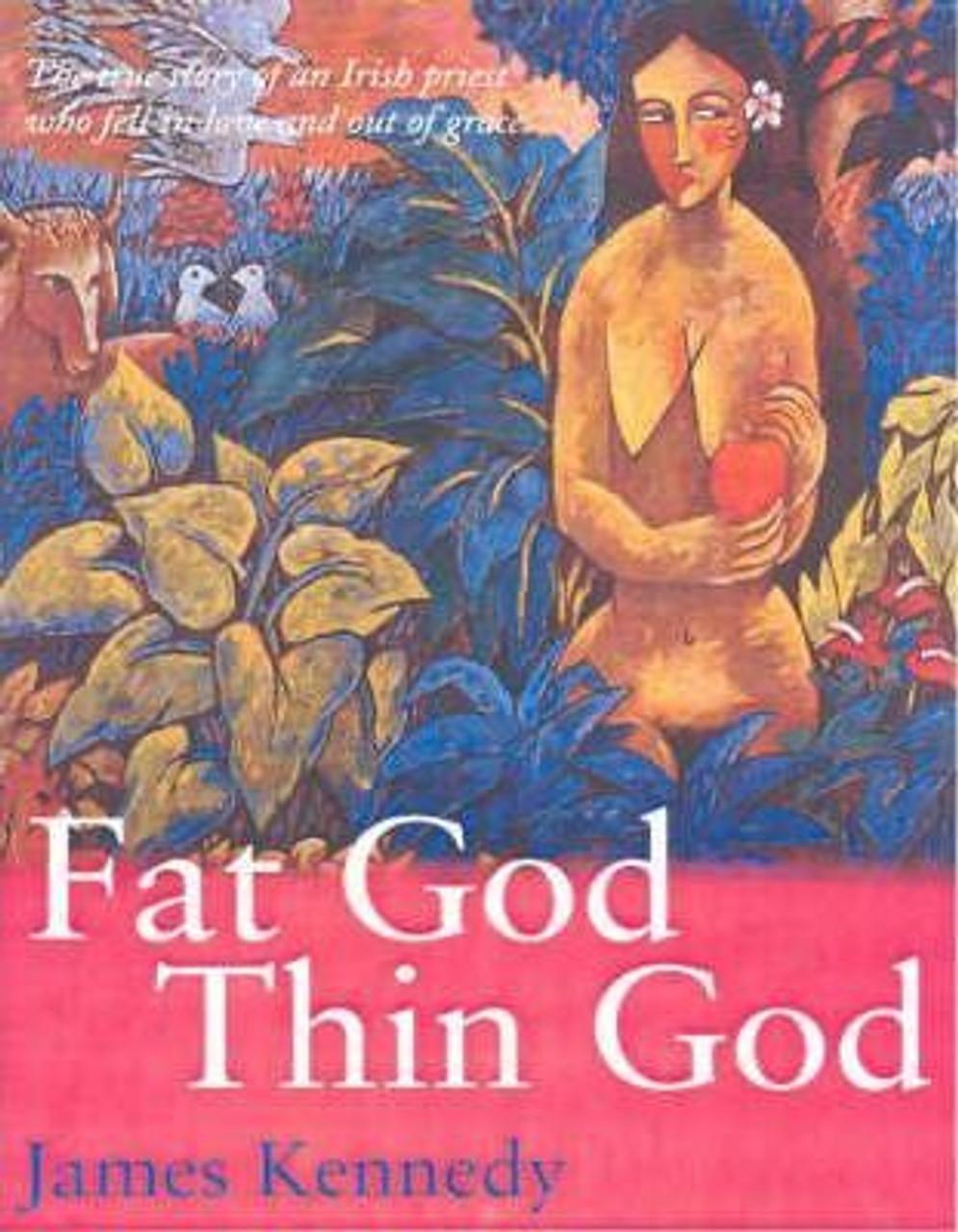Kennedy, James / Fat God Thin God