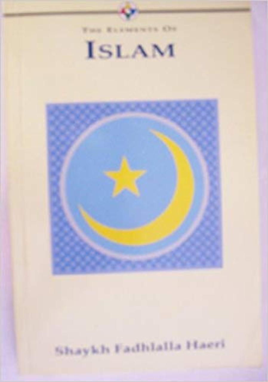 Fadhalalla Haeri, Shaykh / The Elements of Islam