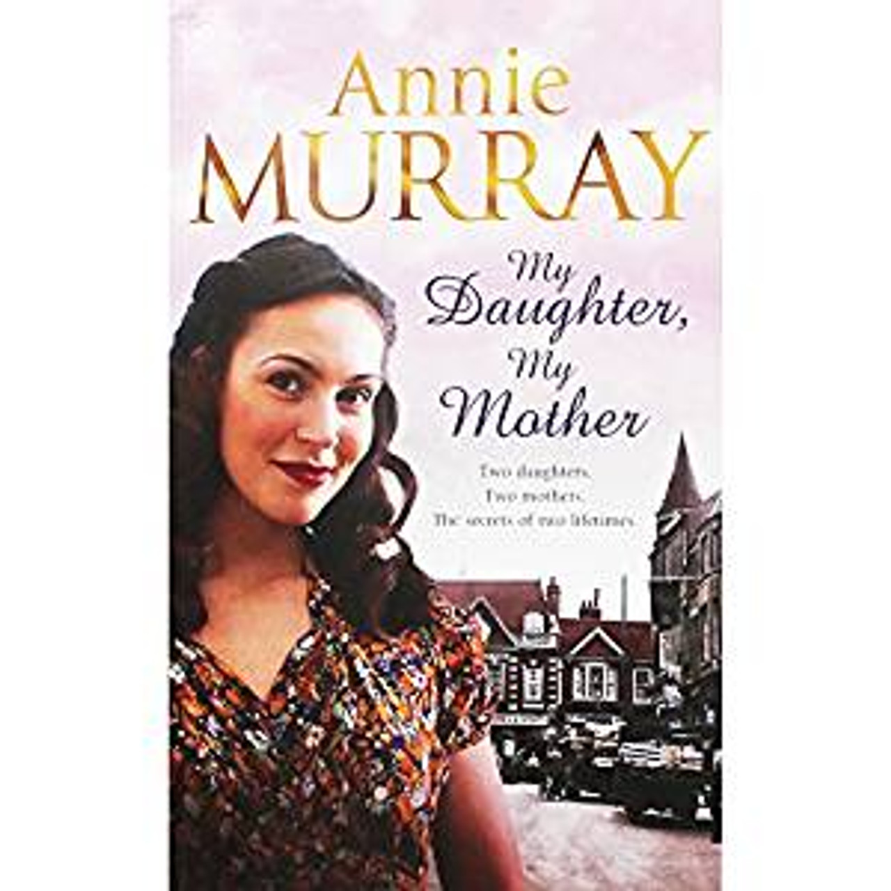 Murray, Annie / My Daughter My Mother