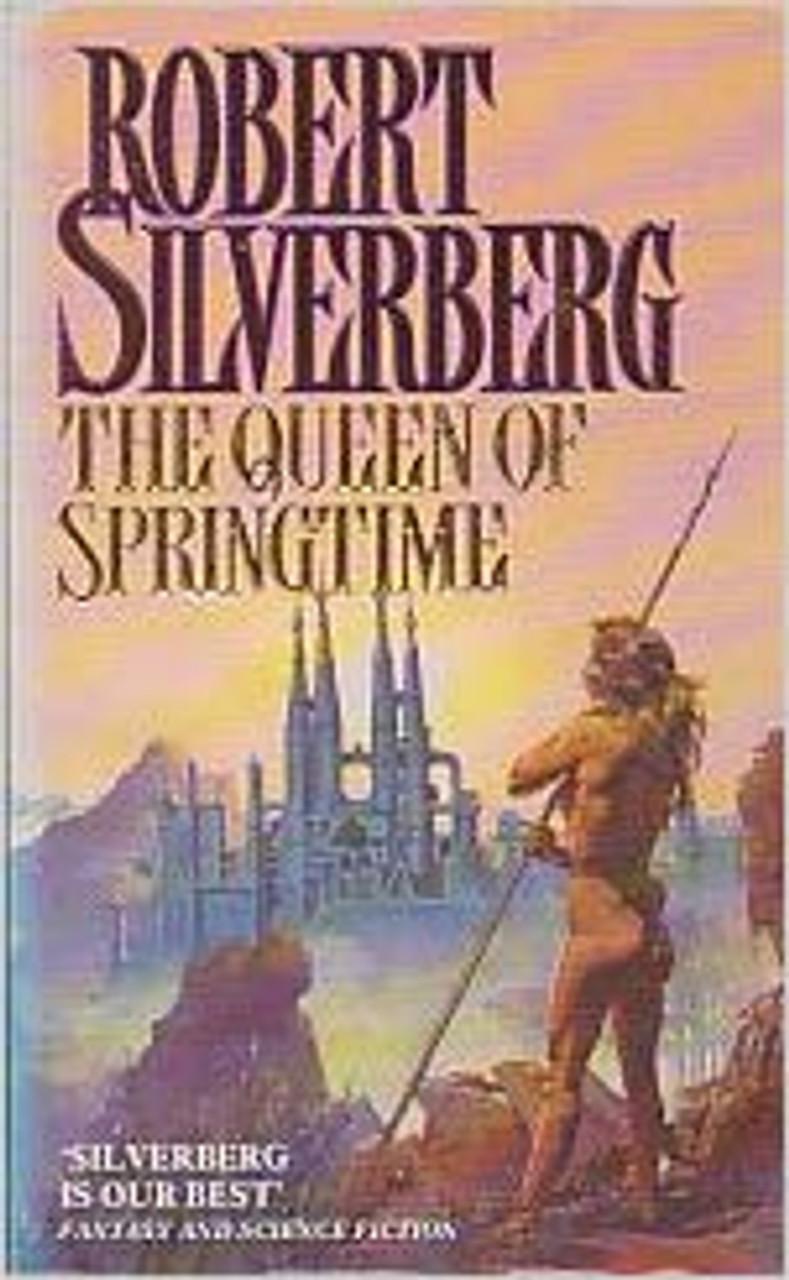 Silverberg, Robert / The Queen of Springtime