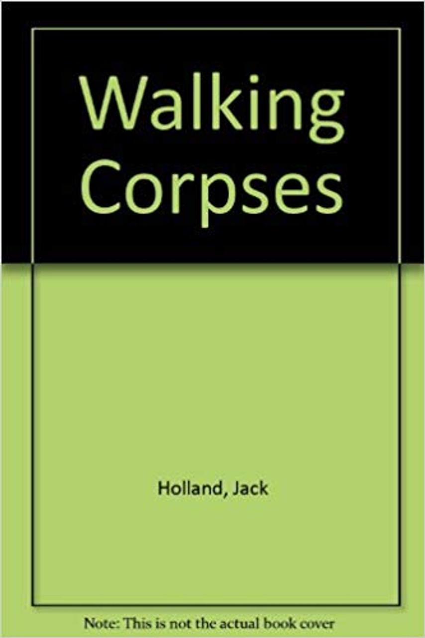 Holland, Jack / Walking Corpses
