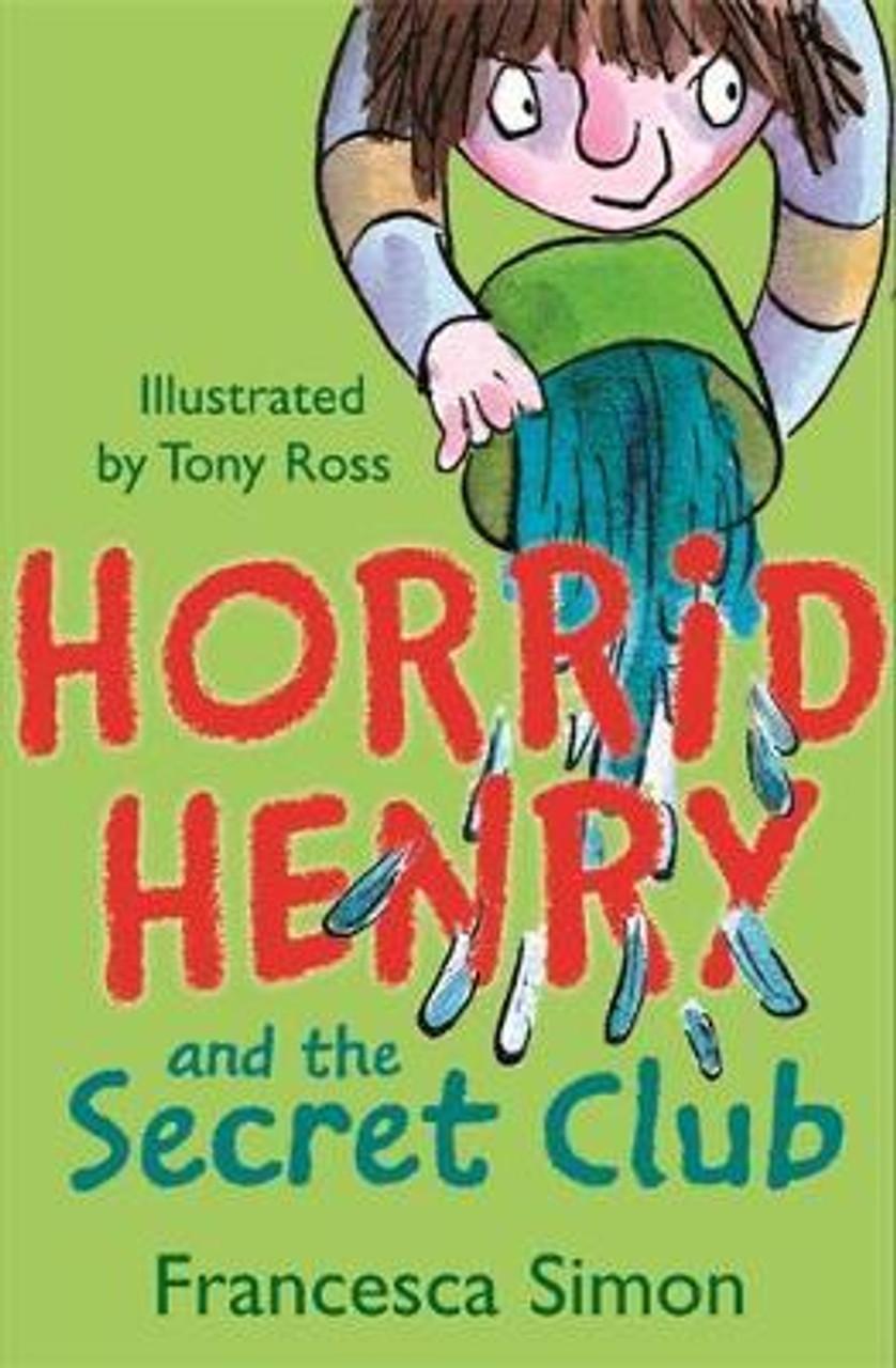 Simon, Francesca - Horrid Henry and the Secret Club - BRAND NEW PB
