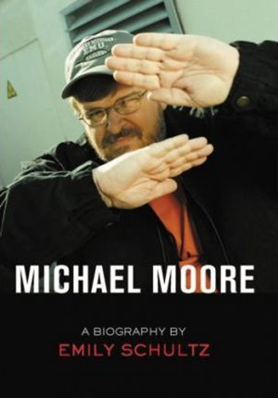 Schultz, Emily / Michael Moore : A Biography (Medium Paperback)