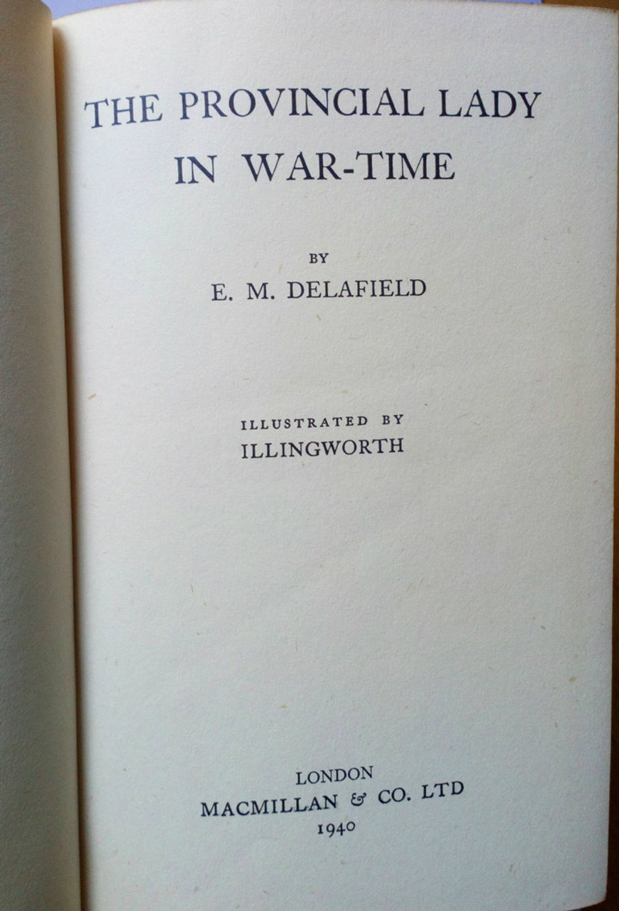 Delafield, E.M - The Provincial lady in War-Time - HB 1940 Macmillan , illustrated by Illingworth