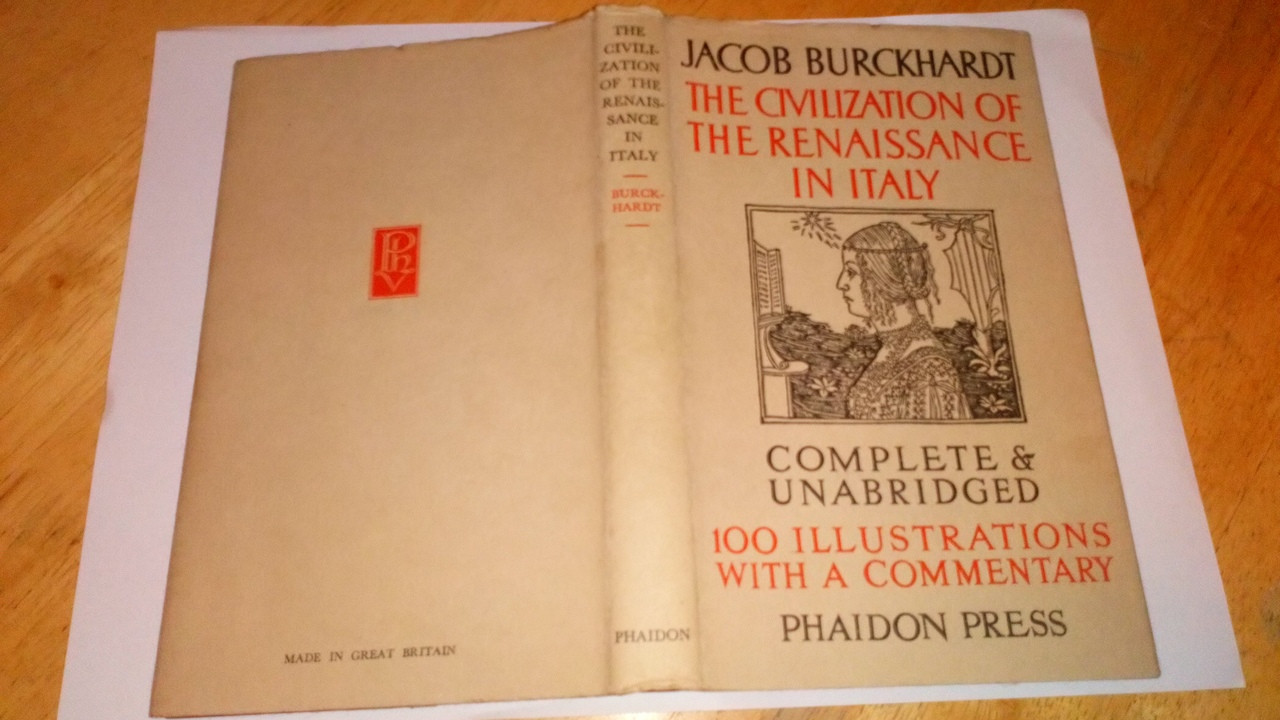 Burckhardt, Jacob - The Civilization of the Renaissance in Italy - Hardcover Phaidon Press Illustrated 1945 Edition