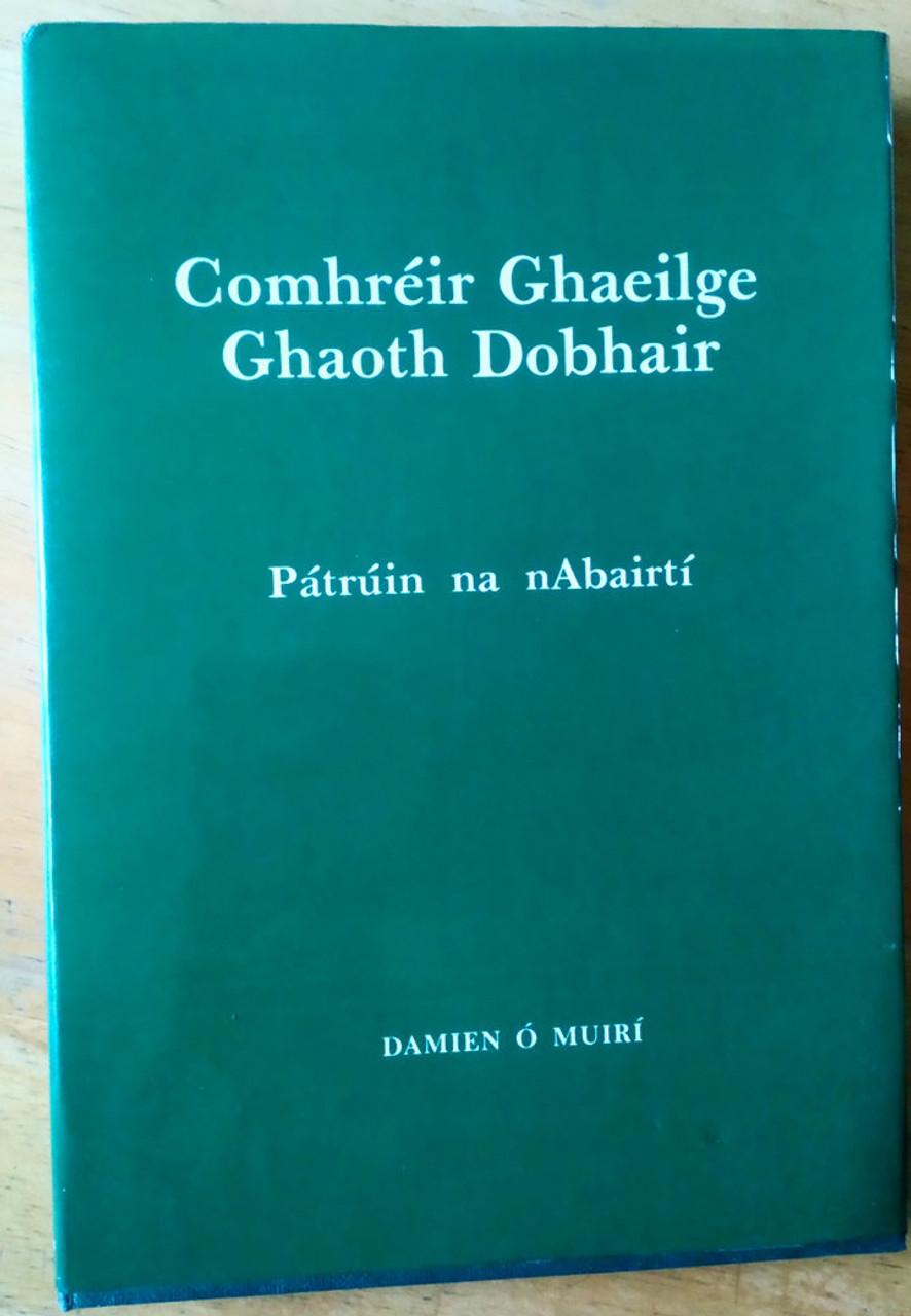 Ó Muirí, Damien - Comhréir Ghaeilge Ghaoth Dobhair : Patrún na nAbairtí- As Gaeilge Hb 1982 Academic Linguistics Ulster Irish