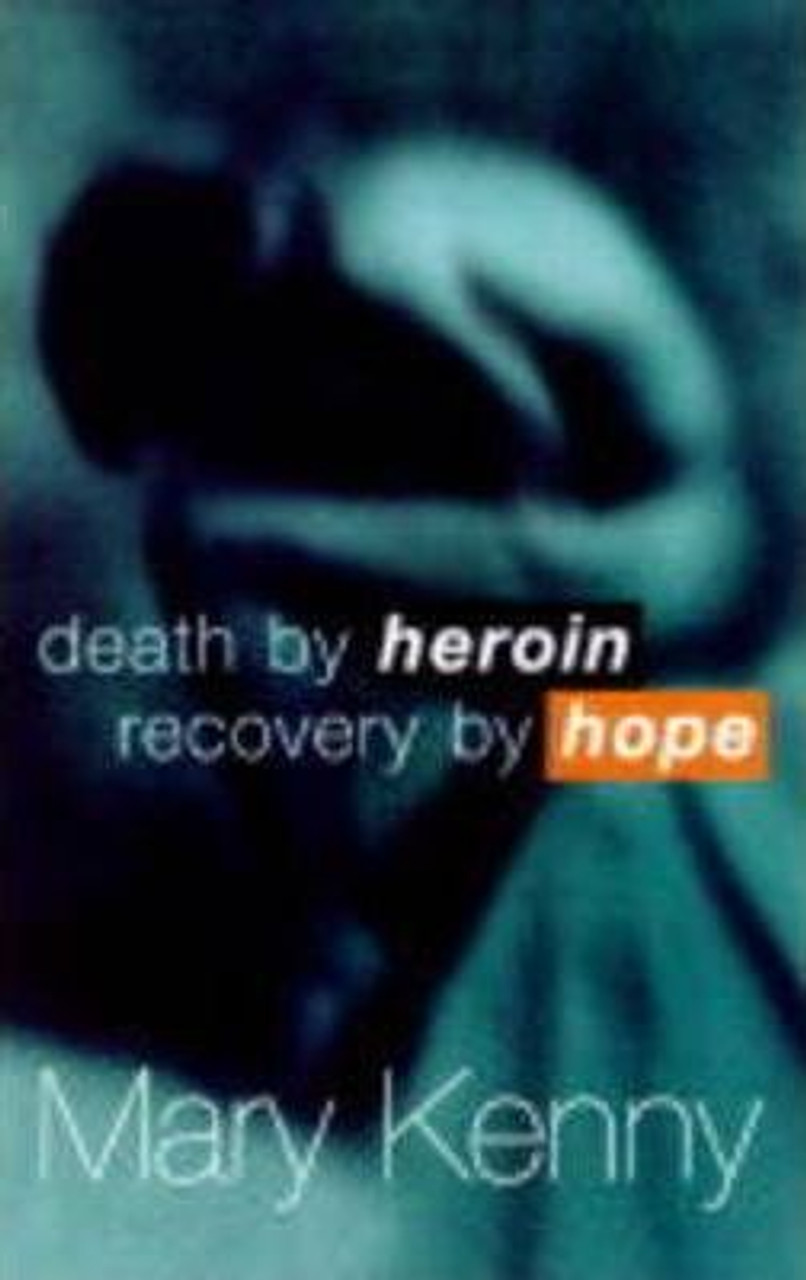 Kenny, Mary / Death by Heroin : Recovery by Hope (Medium Paperback)