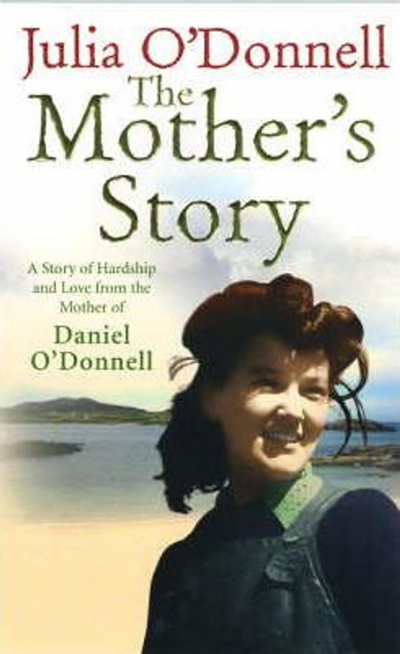 O'Donnell, Julia / The Mother's Story : A Tale of Hardship and Maternal Love (Medium Paperback)