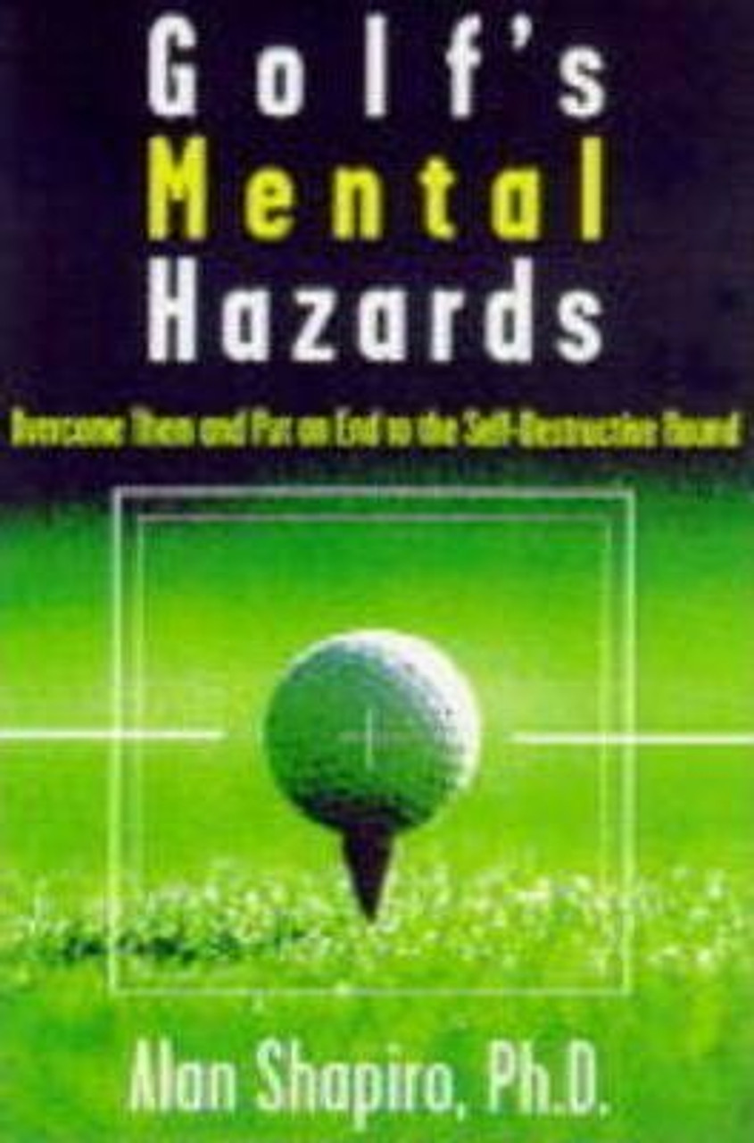 Shapiro, Alan / Golf's Mental Hazards : Overcome Them and Put an End to the Self-Destructive Round (Medium Paperback)