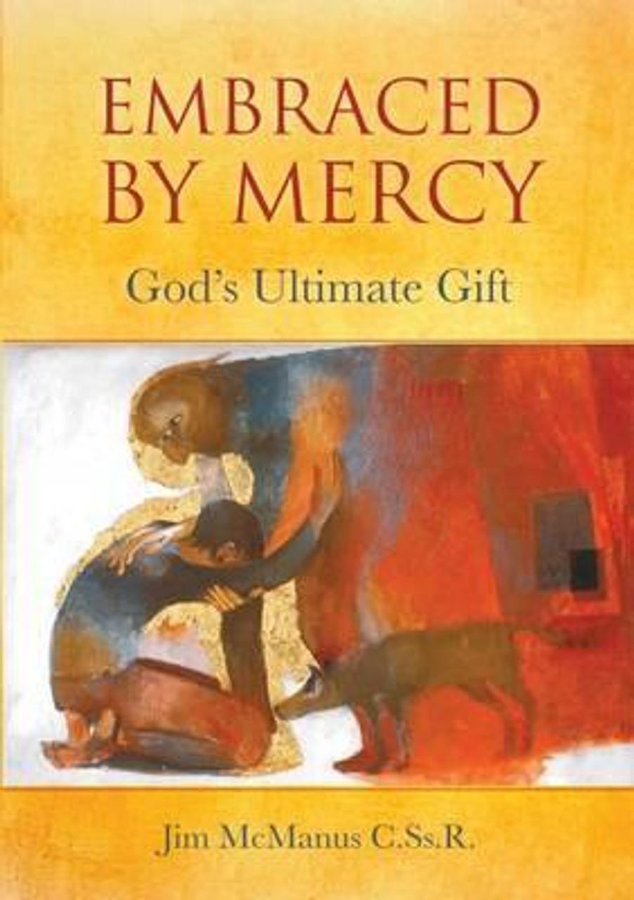 Jim, McManus / Embraced by Mercy : God's Ultimate Gift (Medium Paperback)